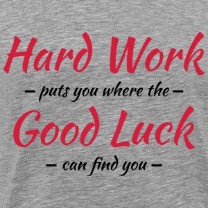 Hard work, good luck T-Shirts - Men's Premium T-Shirt