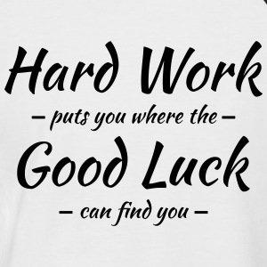 Hard work, good luck T-Shirts - Men's Baseball T-Shirt