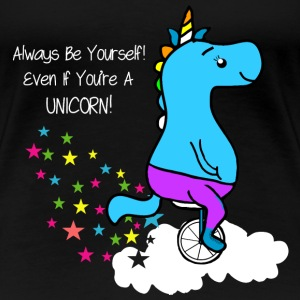 Always be YOU Einhorn-Witziges Funny Unicorn - Frauen Premium T-Shirt