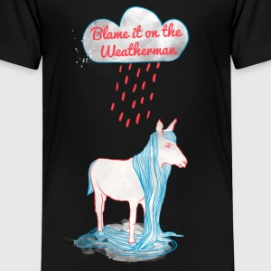 Blame it on the Weatherman T-Shirts - Kinder Premium T-Shirt