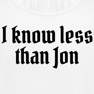 I know less than Jon Tops - Camiseta de tirantes mujer, de Bella