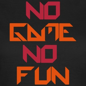 NO GAME NO FUN T-Shirts - Frauen T-Shirt