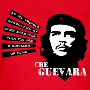 Che Guevara If you tremble with Indignation Tee  - T-shirt Femme