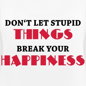 Don't let stupid things break your happiness Ropa deportiva - Camiseta de tirantes transpirable mujer