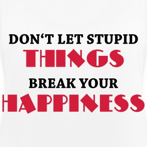 Don't let stupid things break your happiness Sportsbeklædning - Dame tanktop åndbar