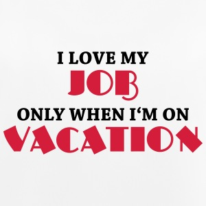 I love my job only when I'm on vacation Vêtements Sport - Débardeur respirant Femme
