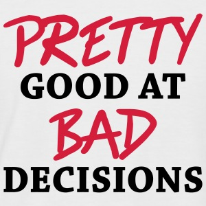 Pretty good at bad decisions T-Shirts - Men's Baseball T-Shirt