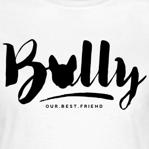 Bully Typo T-Shirts - Frauen T-Shirt