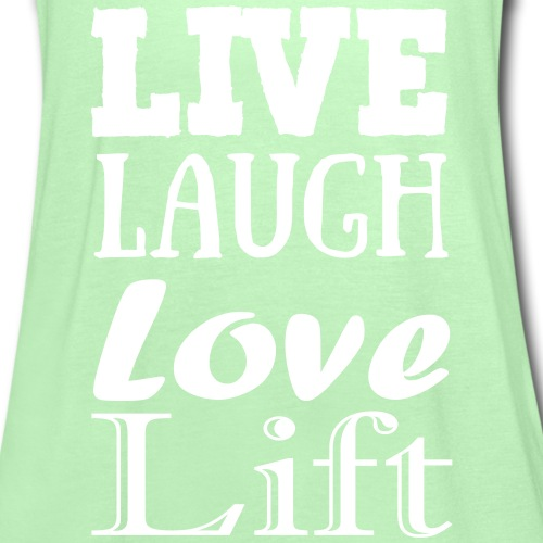 Live,laugh,love, lift