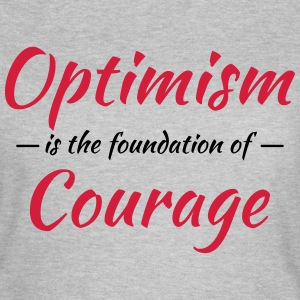 Optimism is the foundation of courage T-shirts - T-shirt dam