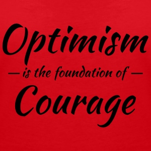 Optimism is the foundation of courage T-shirts - T-shirt med v-ringning dam