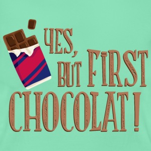 yes_but_first_chocolat_06201601 T-Shirts - Frauen T-Shirt