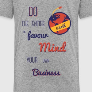 Mind your own Business - Teenage Premium T-Shirt