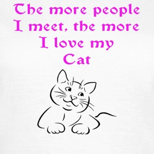 The More People - cat, cat, animal, cat lover, ani - Women's T-Shirt