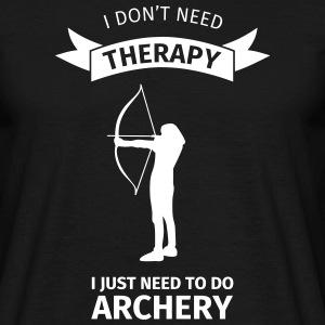 I Don't Neet Therapy I Just need to do archery T-shirts - Herre-T-shirt