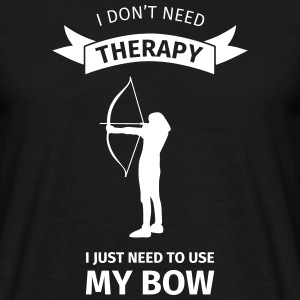I Don't Need Therapy I Just Need to Use my Bow T-Shirts - Männer T-Shirt