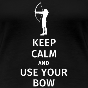 keep calm and use your bow T-shirts - Dame premium T-shirt