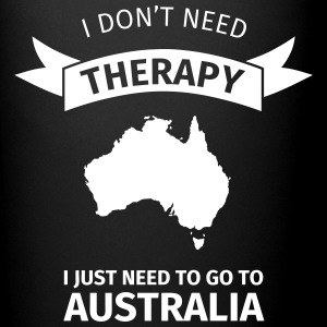 I don't need therapy - I just need to go to Austra Tassen & Zubehör - Tasse einfarbig