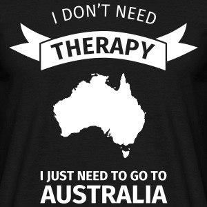 I don't need therapy I just need to go to Australi T-shirts - Mannen T-shirt