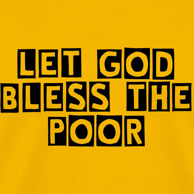 let god bless the poor