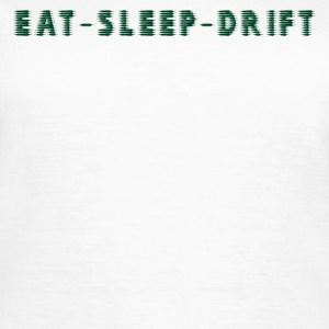 Eat Sleep DRIFT 2 - Women's T-Shirt