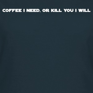 Coffee I Need - Women's T-Shirt