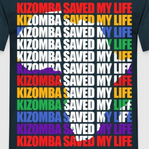 Kizomba saved my life - T-shirt Homme