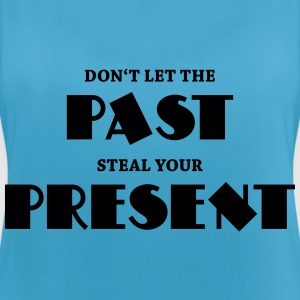 Don't let the past steal your present Ropa deportiva - Camiseta de tirantes transpirable mujer