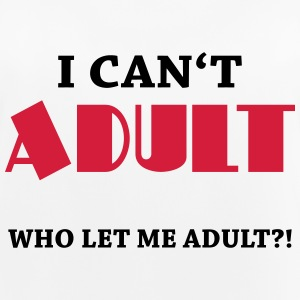 I can't adult! Who let me adult?! Vêtements Sport - Débardeur respirant Femme