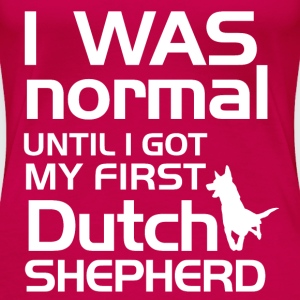 I was normal until I got my first Dutch Shepherd - Women's Premium T-Shirt