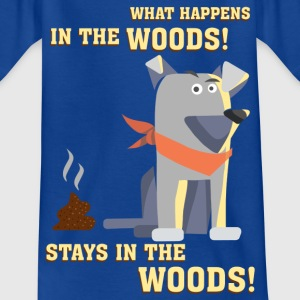 dogwhat_happens_in_the_woods_06201601 T-Shirts - Kinder T-Shirt