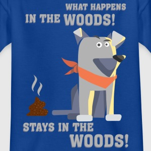 dogwhat_happens_in_the_woods_06201603 T-Shirts - Kinder T-Shirt