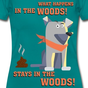 dogwhat_happens_in_the_woods_06201602 T-Shirts - Frauen T-Shirt