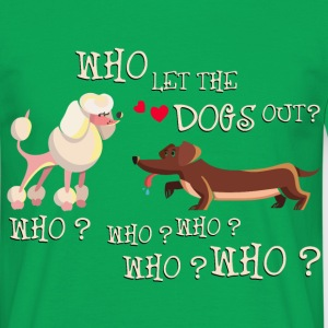 who_let_the_dogs_out_06201603 T-Shirts - Männer T-Shirt