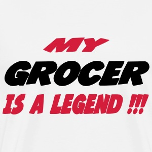 My grocer is a legend !!! T-Shirts - Männer Premium T-Shirt