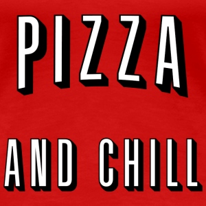 Pizza and chill Tee shirts - T-shirt Premium Femme