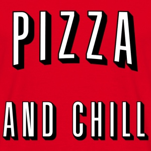 Pizza and chill T-Shirts - Men's T-Shirt