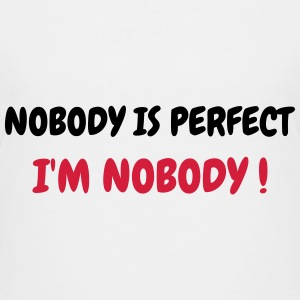 Nobody is perfect - Humor - Funny - Joke - Friend T-Shirts - Teenager Premium T-Shirt