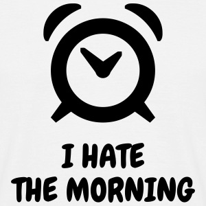 I hate the morning - Humor - Funny - Joke - Friend Tee shirts - T-shirt Homme