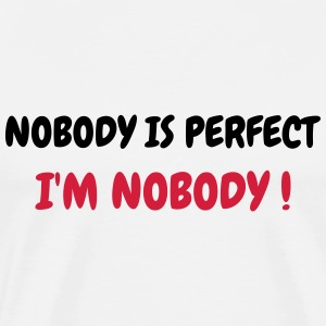 Nobody is perfect - Humor - Funny - Joke - Friend Tee shirts - T-shirt Premium Homme