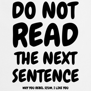 Do not read the next sentence - Humor - Funny Forklæder - Forklæde