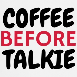 Coffe Before Talkie - Humor - Funny - Joke Tabliers - Tablier de cuisine