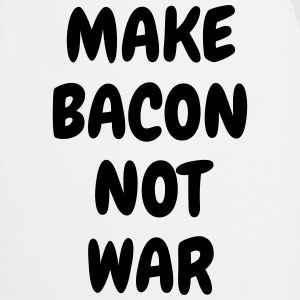 Make bacon not war - Humor - Funny - Joke - Friend  Aprons - Cooking Apron