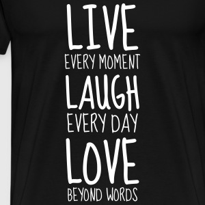 Live Laugh Love - Humor - Funny - Joke - Friend T-Shirts - Männer Premium T-Shirt