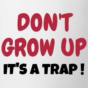 Don't Grow up - Humor - Funny - Joke - Friend Muggar & tillbehör - Mugg