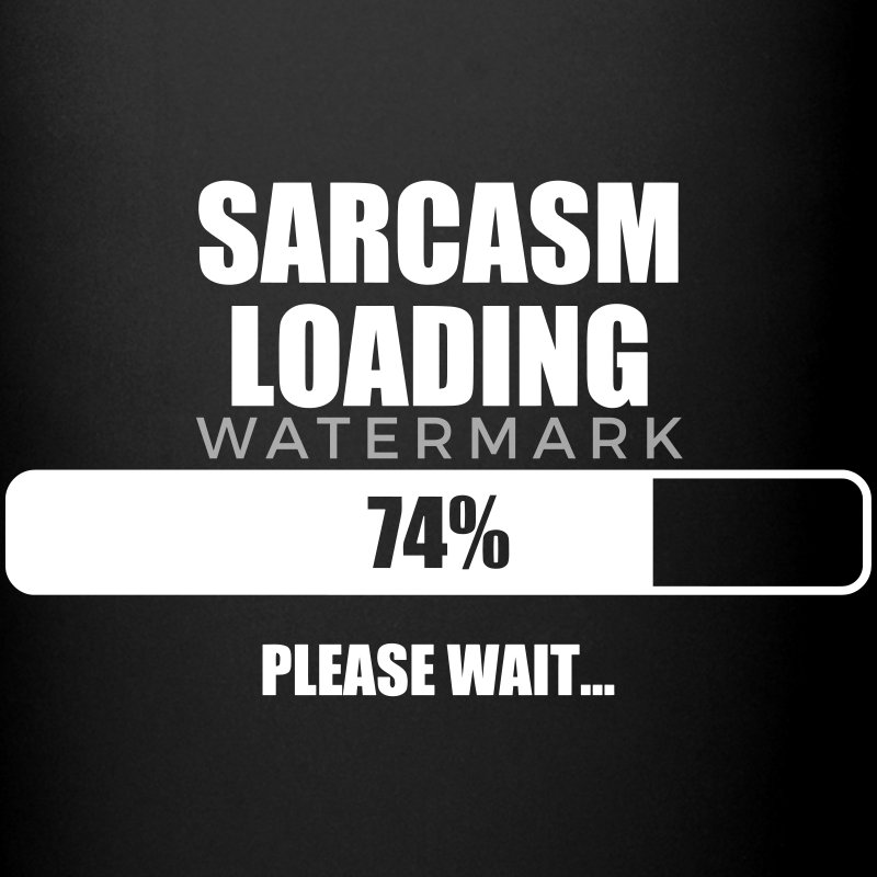 Sarcasm Loading - Humor - Funny - Joke - Friend Mugs & Drinkware - Full Colour Mug