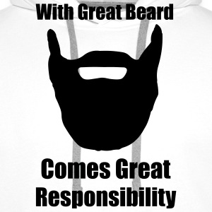 With great beard comes great responsibility. Hoodies & Sweatshirts - Men's Premium Hoodie