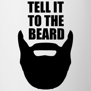 Tell It To The Beard Mugs & Drinkware - Mug