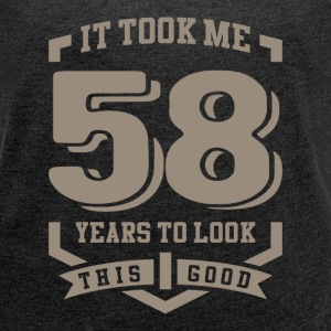 It Took Me 58 Years - Women's T-shirt with rolled up sleeves