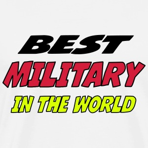 Best military in the world Tee shirts - T-shirt Premium Homme